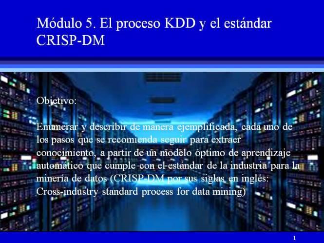 Módulo 5 - Objetivo del proceso KDD y el estándard CRISP-DM
