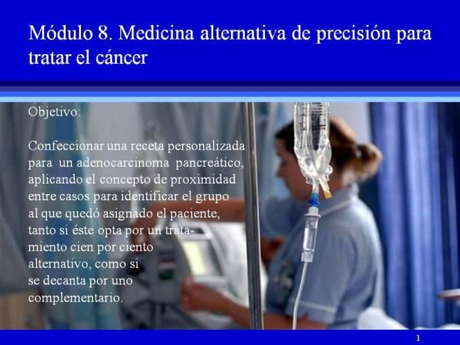 Módulo 8- Objetivo Medicina alternativa de precisión para tratar el cáncer